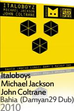 Italoboyz feat. J.Coltrane vs M. Jackson - Bahia2